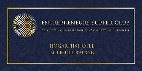 Entrepreneurs Supper Club - FUTURE EVENTS ON HOLD DUE TO CORONAVIRUS tickets
