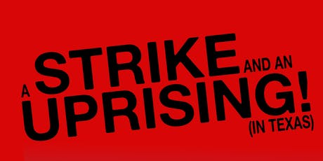 Program 10 - Protest Makes Us Strong! Scenes From A Protest & A Strike and An Uprising In Texas tickets