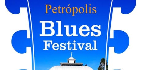 I Petrópolis Blues Festival de 12 a 14/72019  ingressos