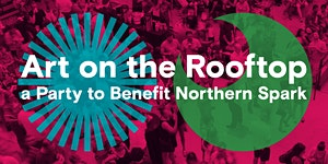 Art on the Rooftop: A Party to Benefit Northern Spark