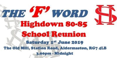 The 'F' Word - Highdown 80-85 School Reunion
