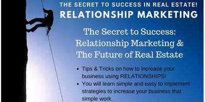 The Secret to Success: Relationship Marketing & The Future of Real Estate