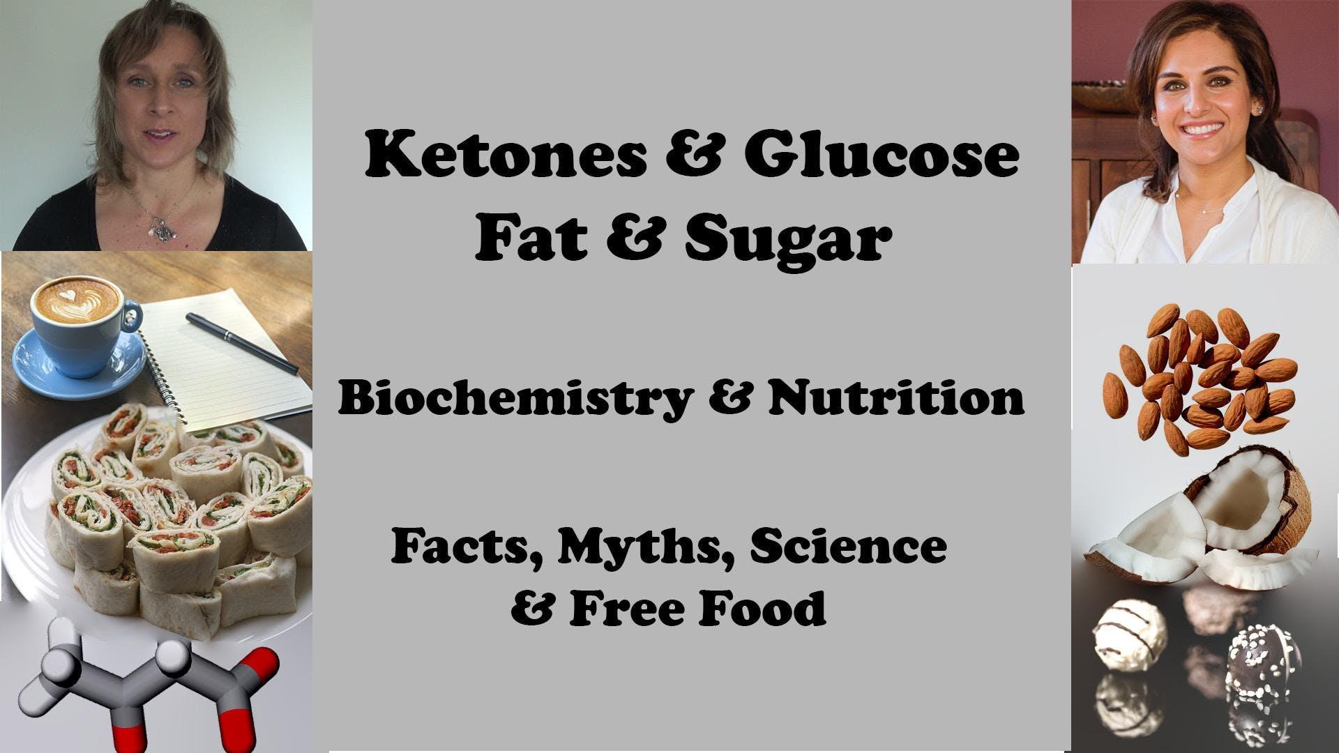 Ketones & Glucose Fat & Sugar. Biochemistry o