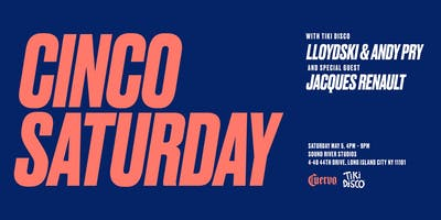 event in New York City: Jose Cuervo Presents: Cinco Saturday with Andy Pry & LLoydski of TIKI DISCO + Special Guest Jacques Renault