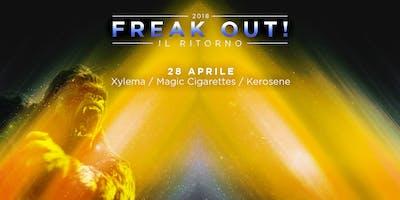 Freak Out! #5 // Xylema / Magic Cigarettes / Kerosene