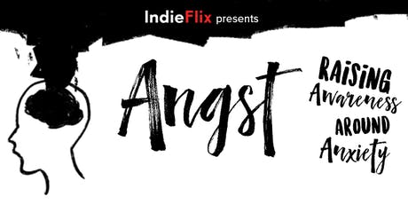 Angst Movie Screening: Raising Awareness Around Anxiety tickets