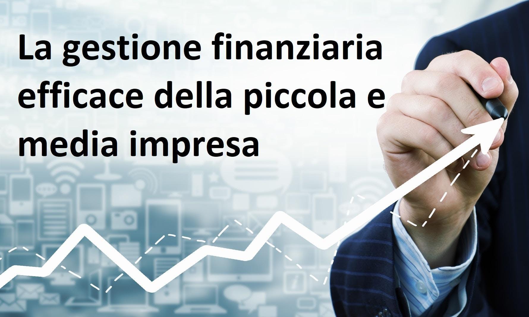 La gestione finanziaria efficace della piccola e media impresa