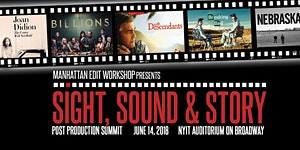 Sight, Sound & Story 2018: Post-Production Summit