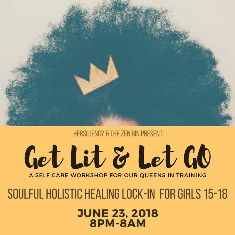 Get Lit & Let Go: Self-Care workshop and cele