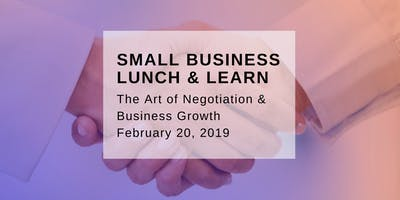 Lunch & Learn: The Art of Negotiating a Deal & Business Growth