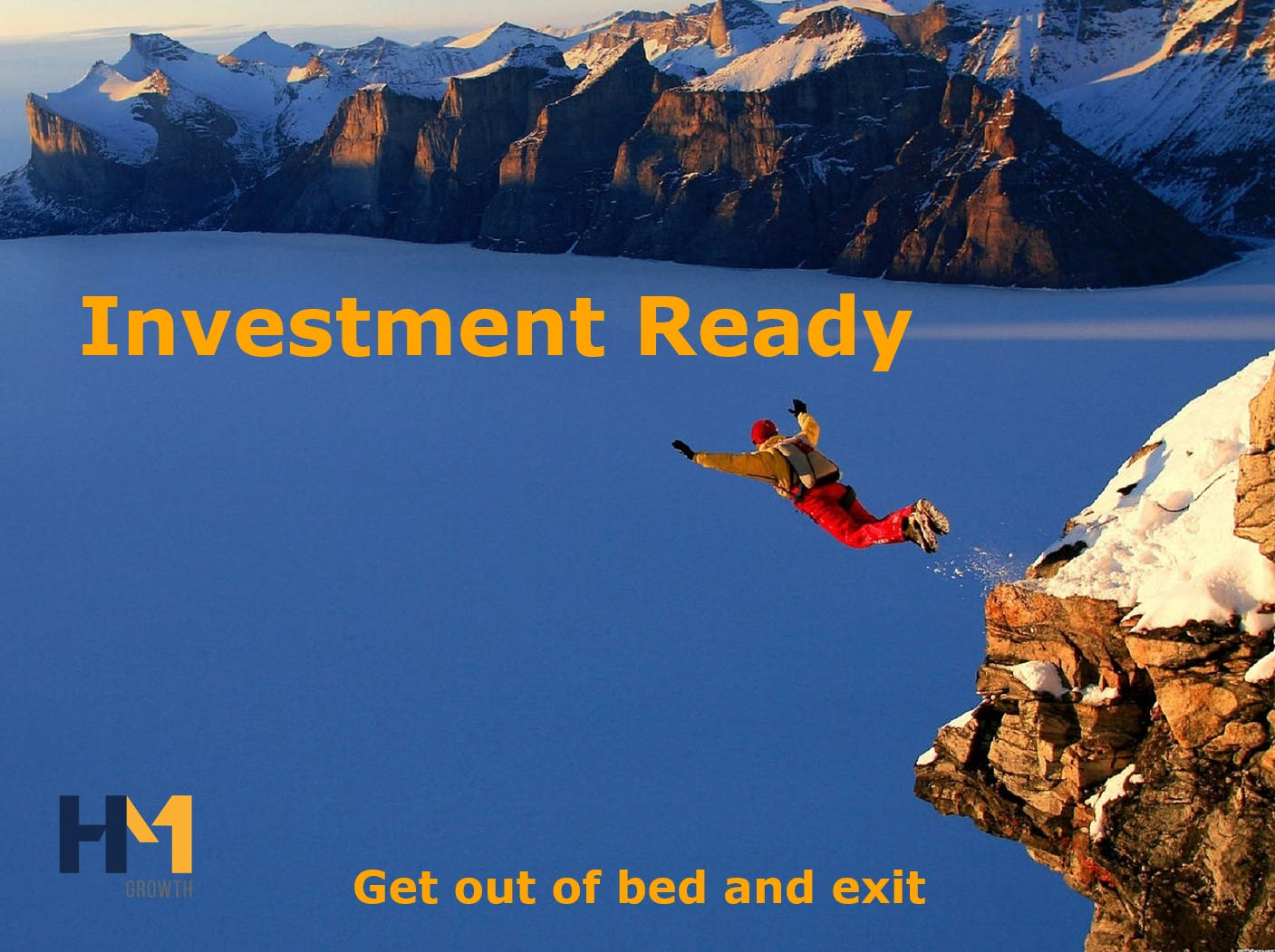 Investment ready: get out of bed and exit