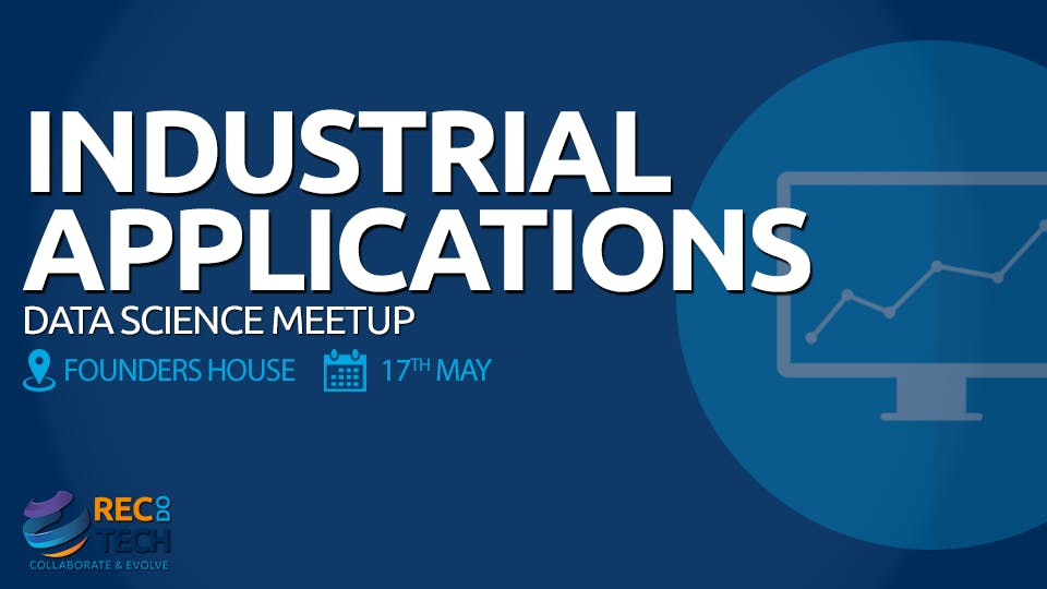 Data Science Meetup by RecDoTech - Industrial Applications