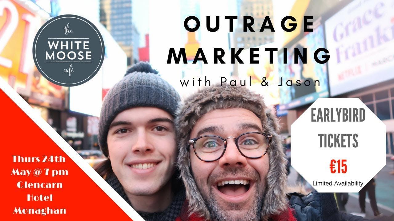 'OUTRAGE MARKETING' WITH PAUL & JASON (WHITE MOOSE CAFE)