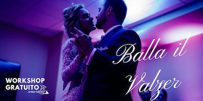 Workshop Gratuito - Balla il Valzer