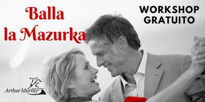 Workshop Gratuito - Balla la Mazurka