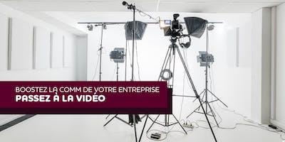 Passez à la Vidéo & boostez la comm de votre entreprise