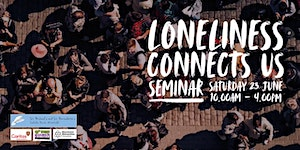 Loneliness Connects Us Seminar