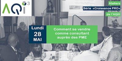 Atelier *Croissance PRO* 301 : Comment se vendre comme consultant auprès des PME