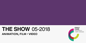 The Show 2018 - Film + Video Showcase