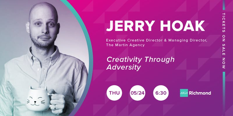 "Jerry Hoak of The Martin Agency – ""Creativity Through Adversity"""