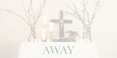 Away (Silent Retreat) 2019