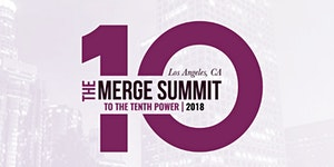 The Merge Summit - To The Tenth Power 2018