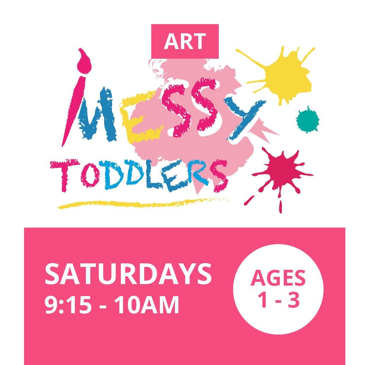 Saturday Messy Toddlers