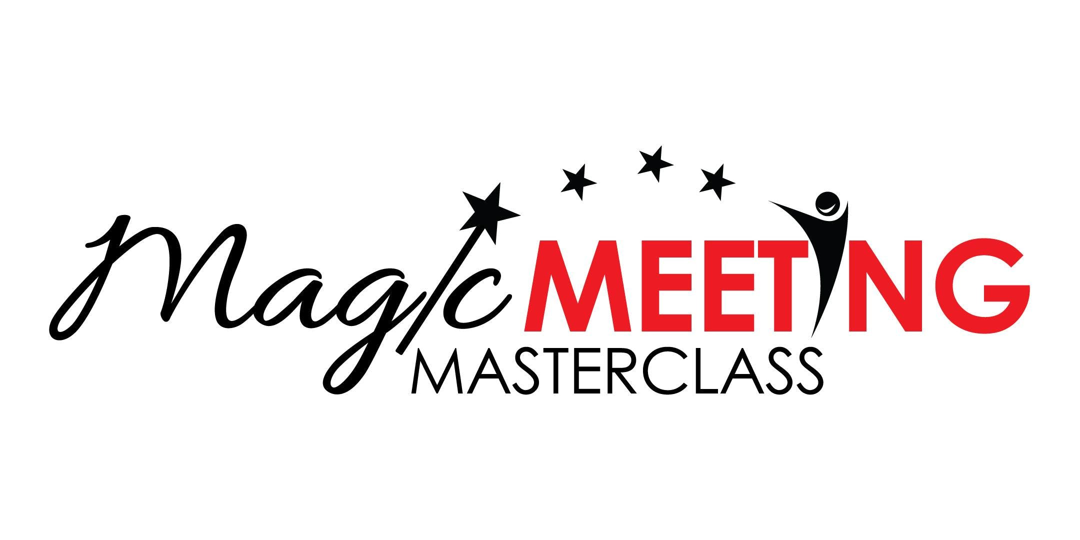 Magic Meeting Masterclass for meetings that d