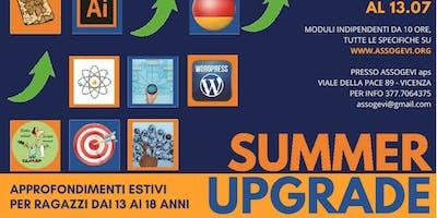Summer Upgrade - Approfondimenti Estivi per i ragazzi dai 12 ai 18 anni - PRE-ISCRIZIONE GRATUITA