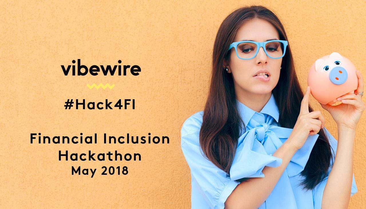 Vibewire Hack for Financial Inclusion #Hack4F
