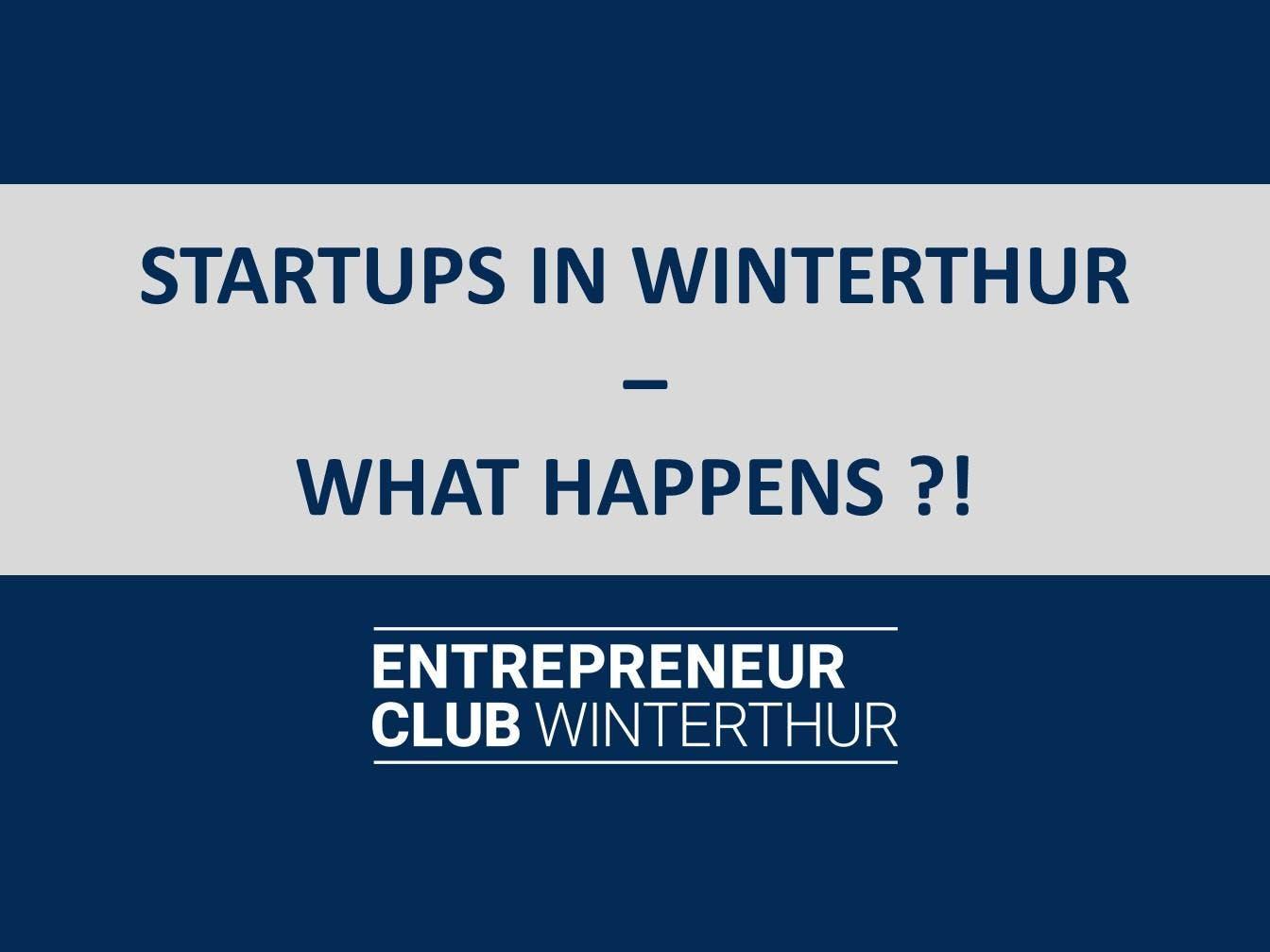 Startups in Winterthur - What happens ?!