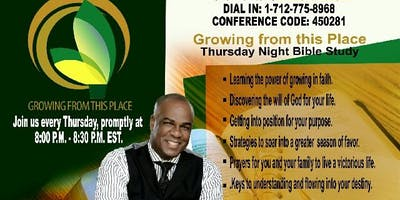 Growing From This Place Conference Call By: Pastor Jonathan L. McKnight