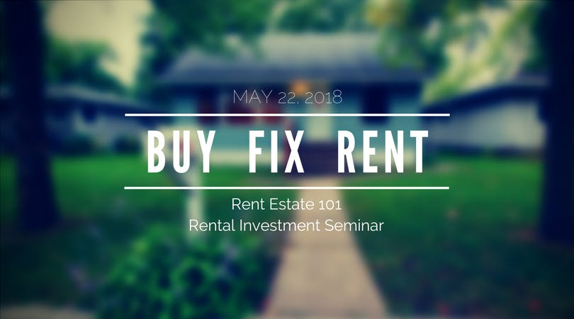 BUY FIX RENT - Rent Estate 101