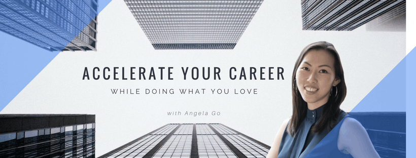 Accelerate Your Career While Doing What You L
