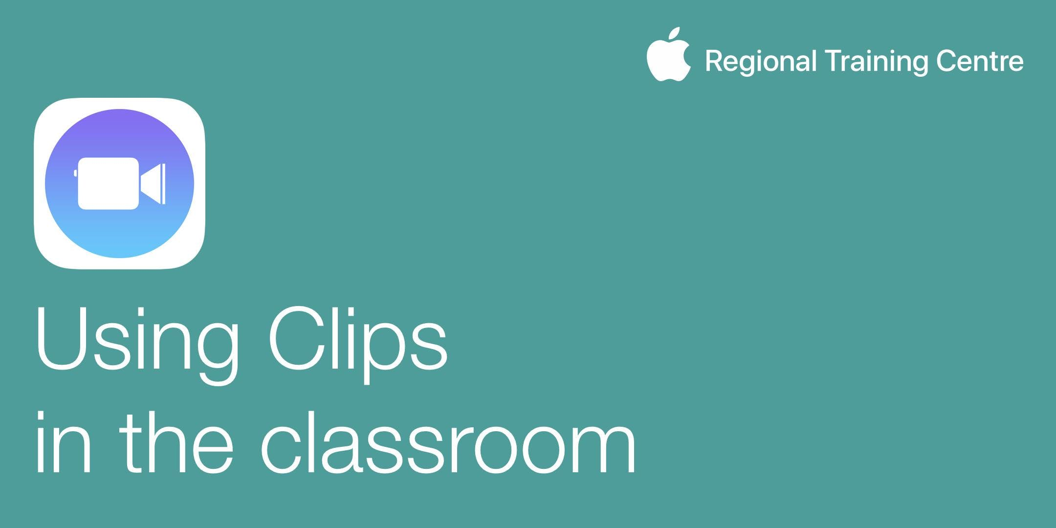 Using Clips in the classroom
