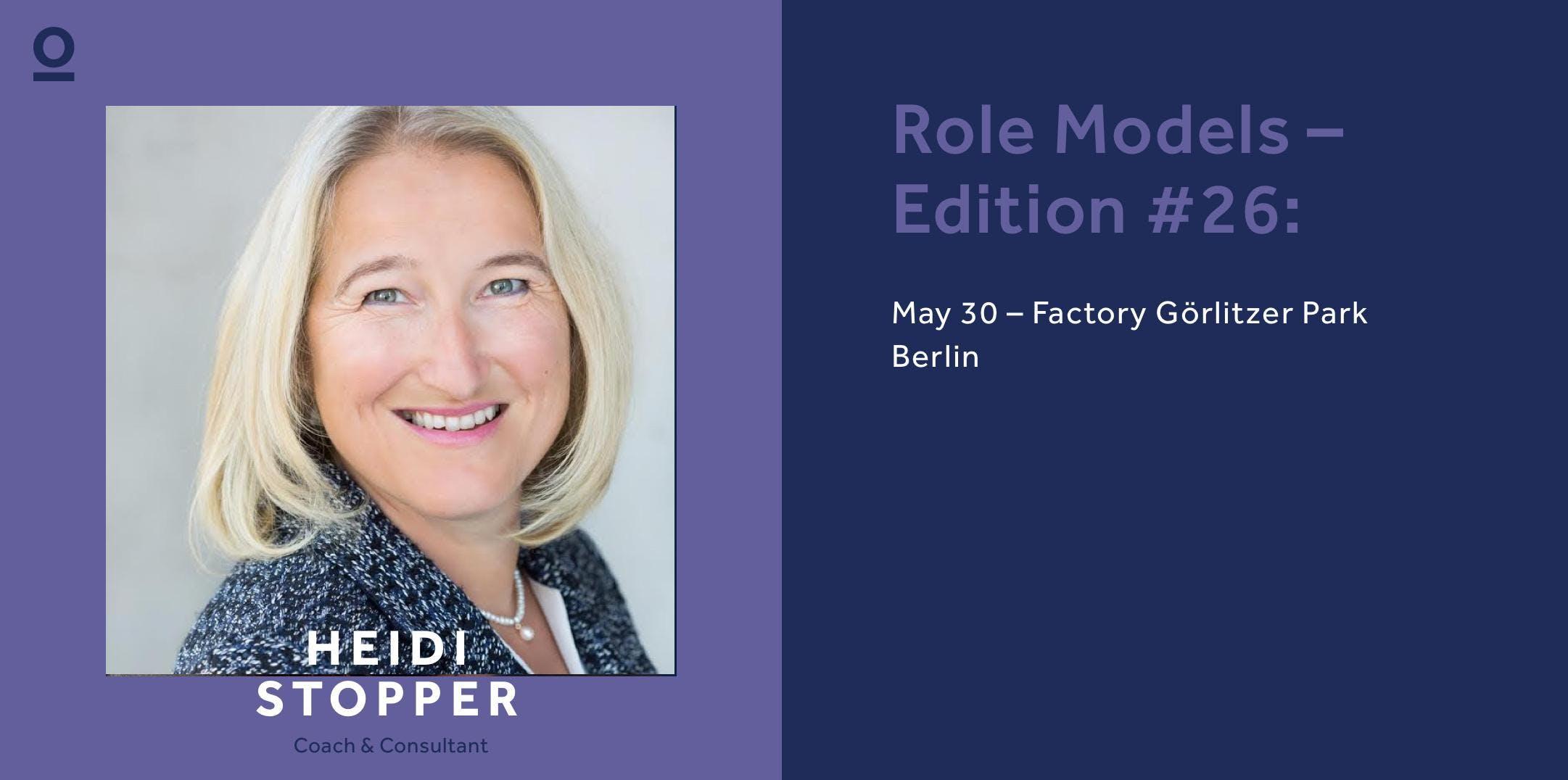 Role Models – Edition #26: Heidi Stopper