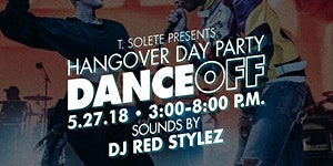 HANGOVER DAY PARTY: Dance Off Presented by TSOLETE