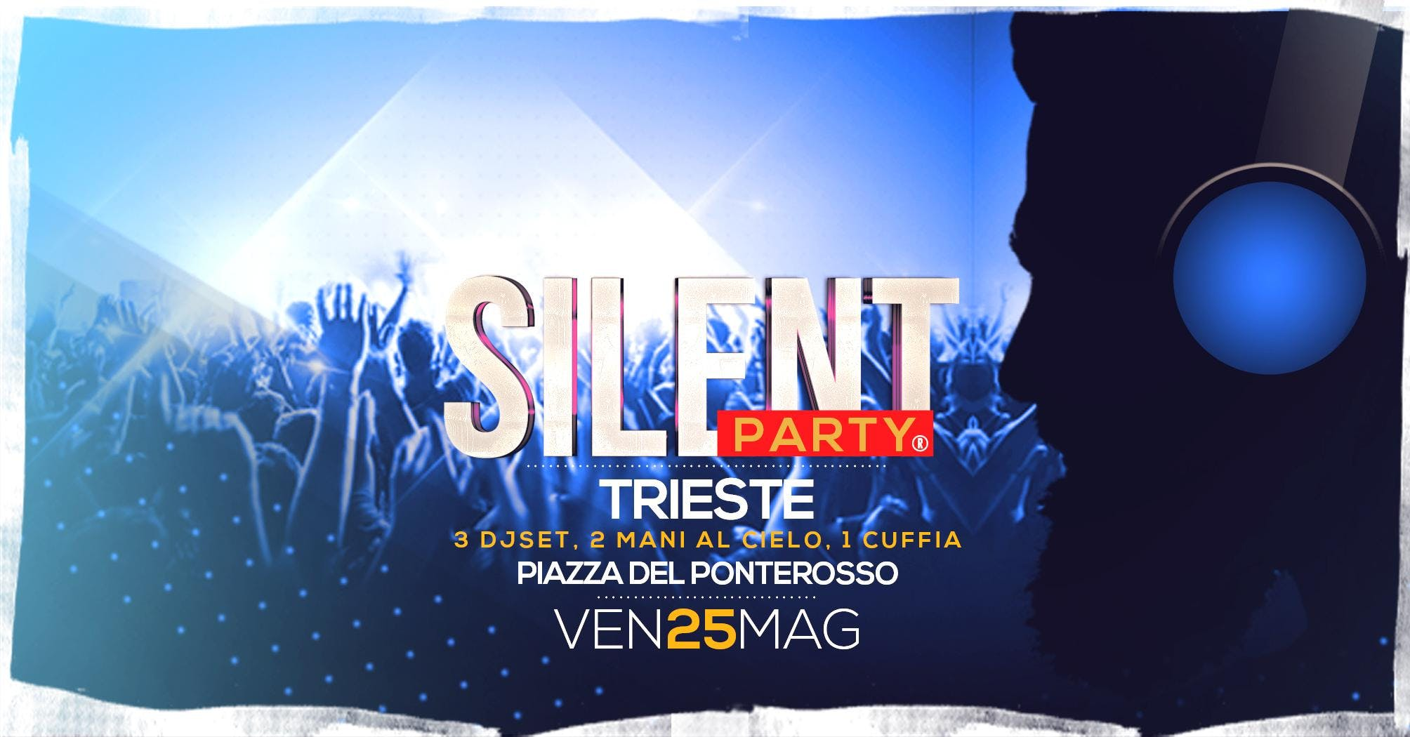☊ Silent Party® ☊ Trieste Ven 25 Mag Piazza P