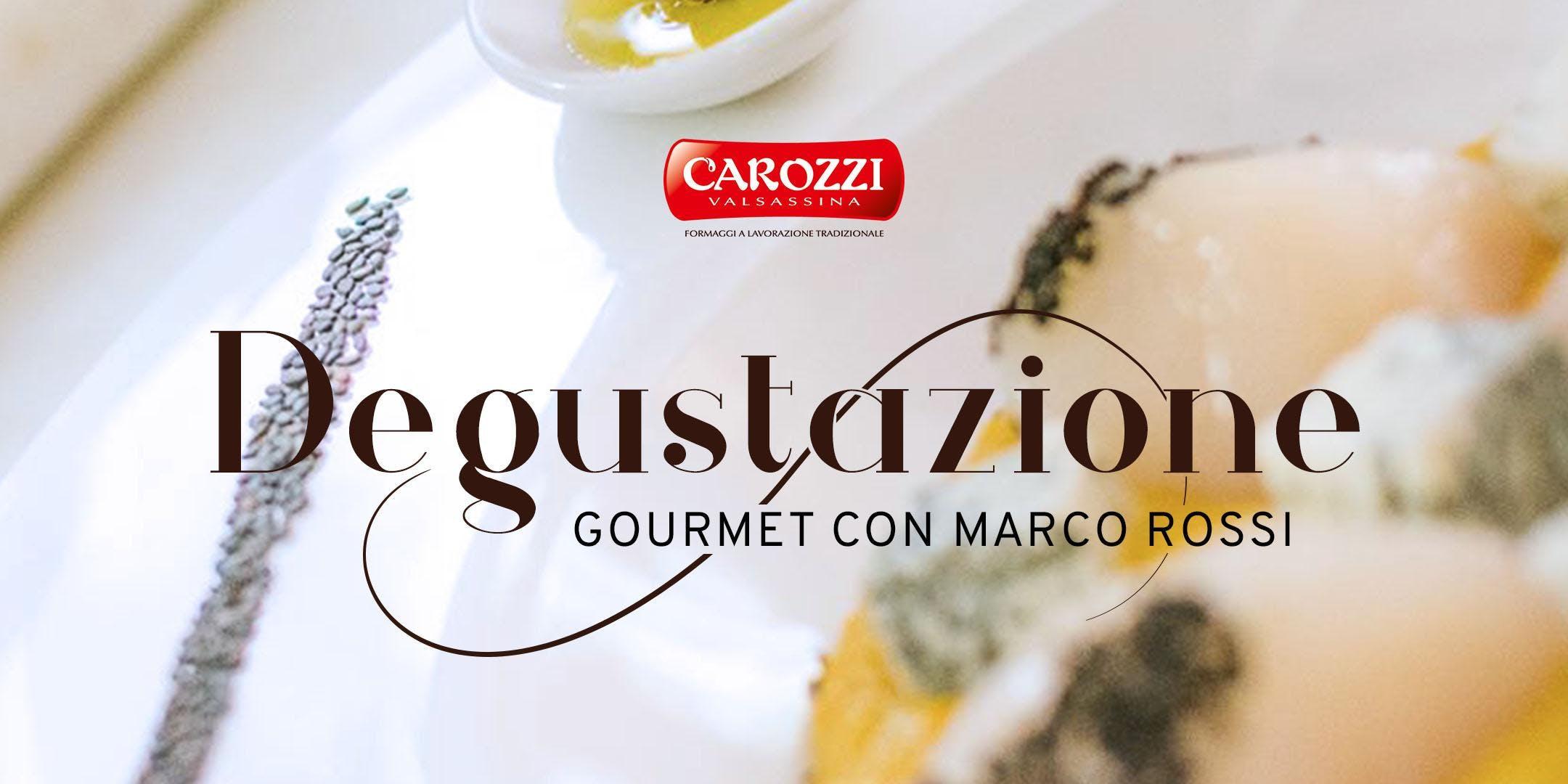 Degustazione Gourmet Marco Rossi