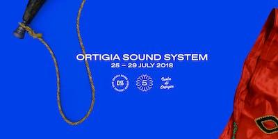 OSS - ORTIGIA SOUND SYSTEM FESTIVAL 2018