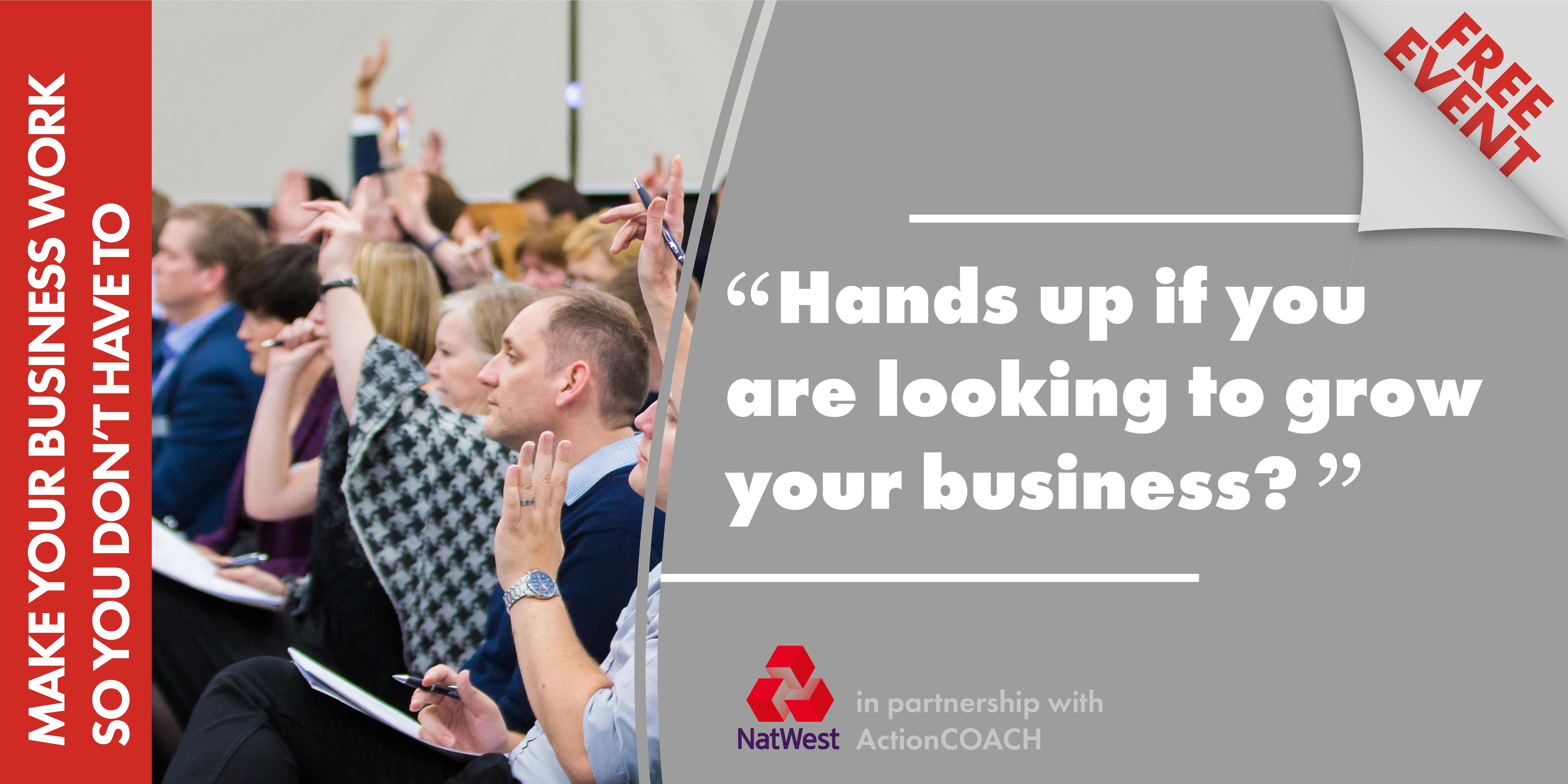 NatWest | Northampton | Thu 12th July 2018 | Make Your Business Work So You Don't Have To