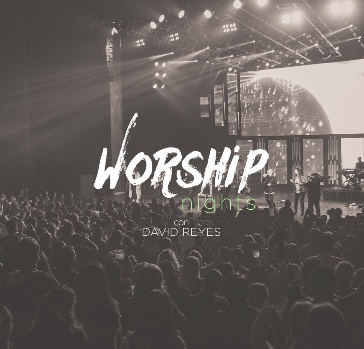 Worship Night con David Reyes | SAN JOSE
