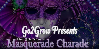 Go2Grow Presents Our 5th Annual Masquerade Charade
