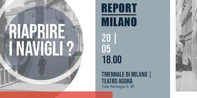 REPORT MILANO - Riaprire i Navigli