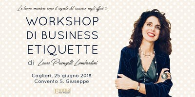 Workshop di Business Etiquette di Laura Pranzetti Lombardini