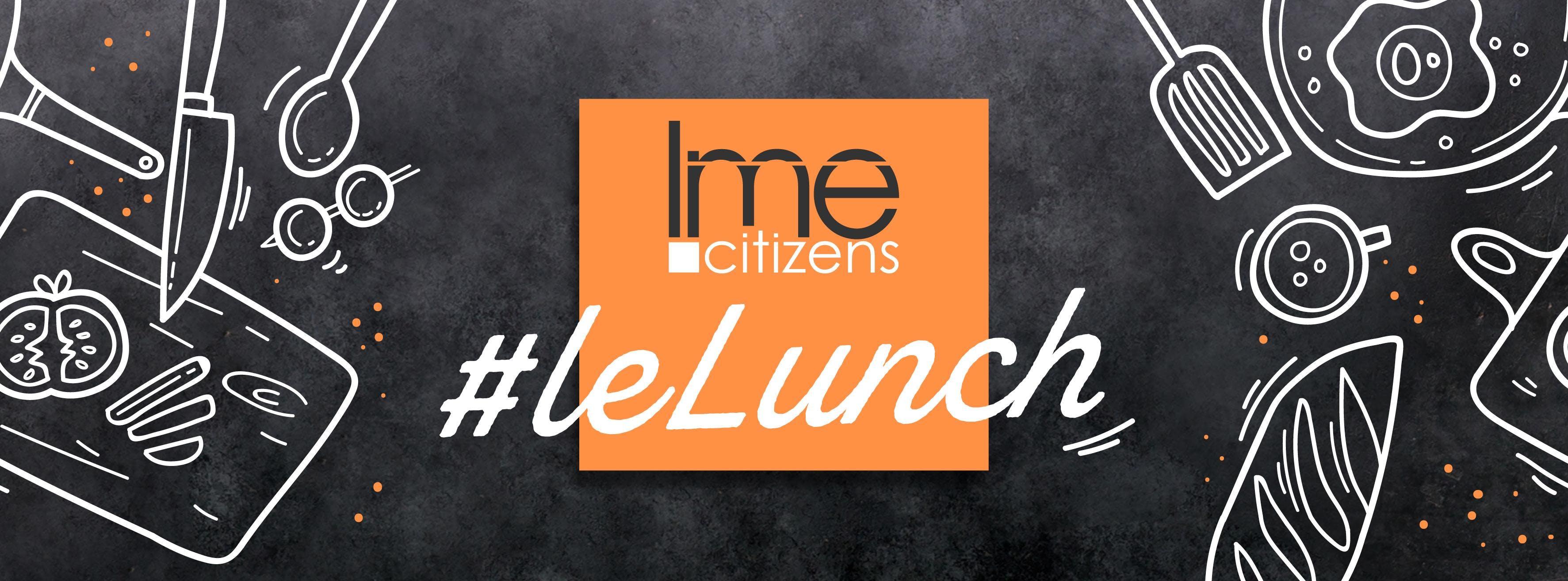 LME Citizens #LeLunch