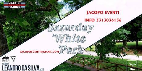 Sabato Bar Bianco - Saturday White Park - LISTA JACOPO 3313036136 biglietti