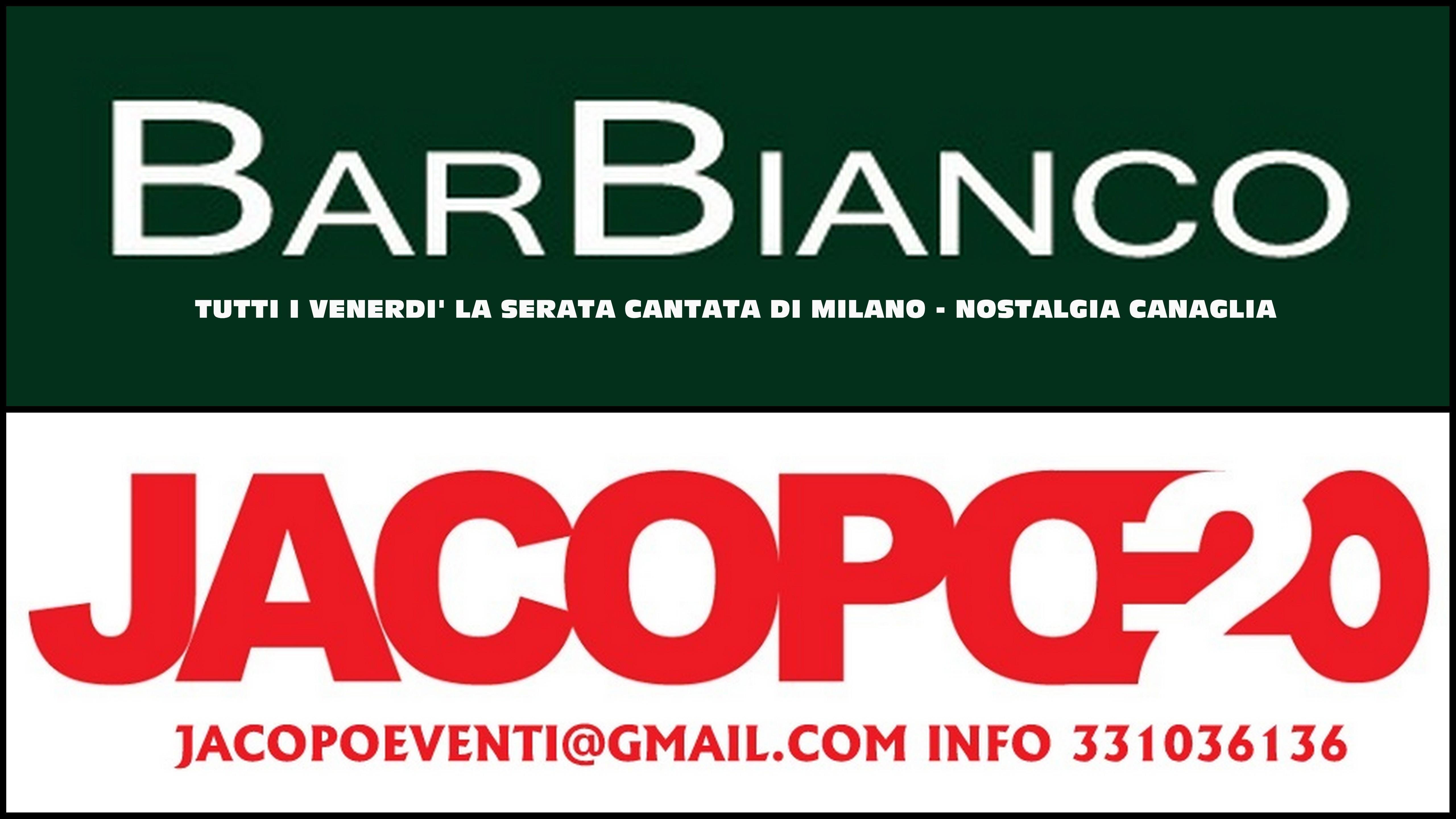 Tutti i Venerdi notte - Bar Bianco - Nostalgia Canaglia -lista Jacopo 3313036136