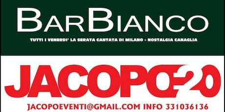 Tutti i Venerdi notte - Bar Bianco - Nostalgia Canaglia -lista Jacopo 3313036136 biglietti