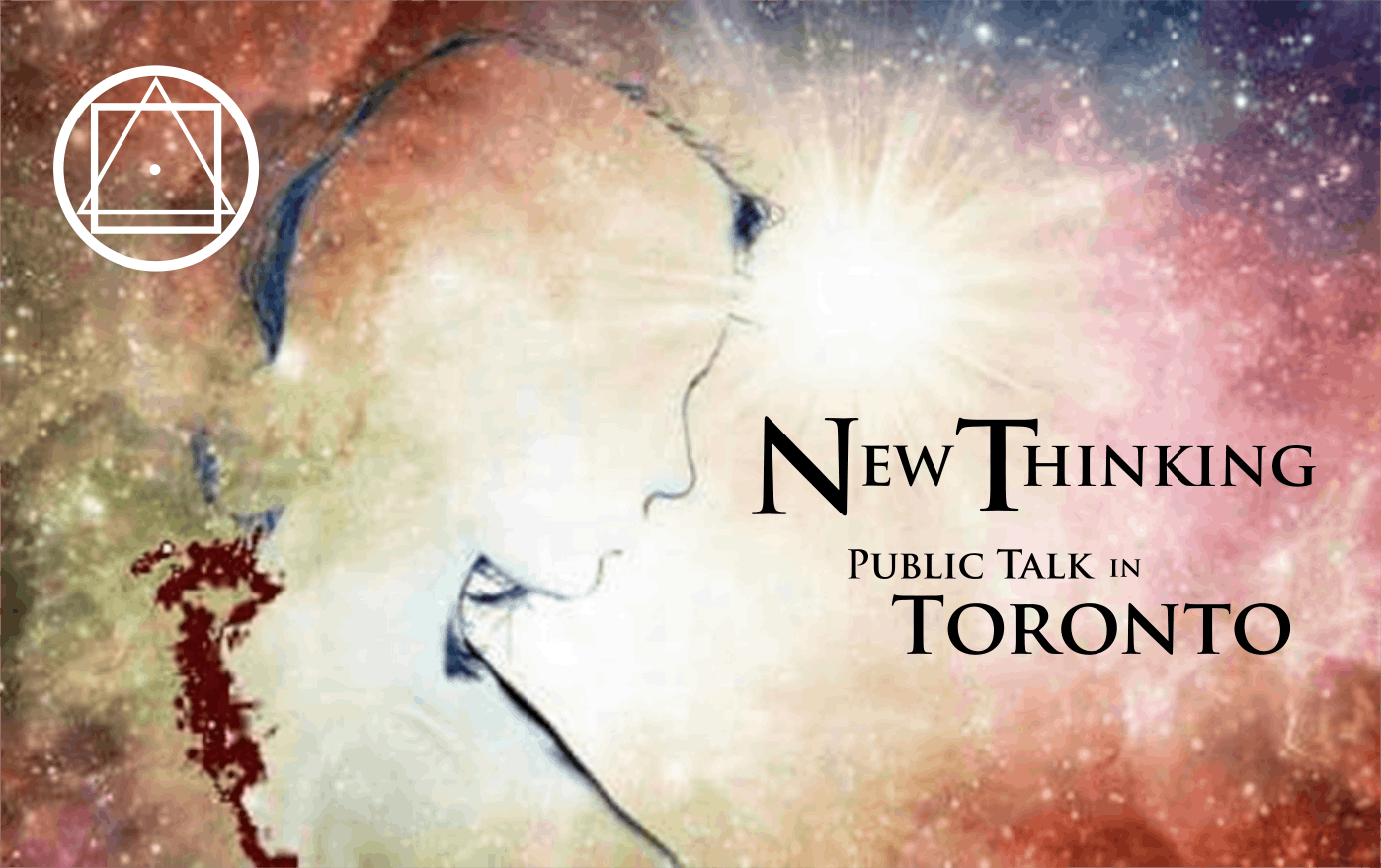 "Public Talk in Toronto, ON - ""New Thinking -"